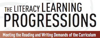 The Literacy Learning Progressions; Meeting the Reading and Writing Demands of the Curriculum.